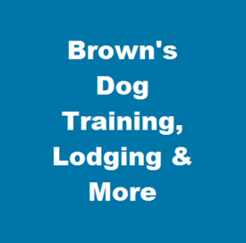 Brown's Dog Training & More